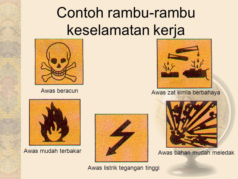 Contoh rambu-rambu keselamatan kerja Awas beracun Awas zat kimia berbahaya Awas mudah terbakar Awas listrik tegangan tinggi Awas bahan mudah meledak