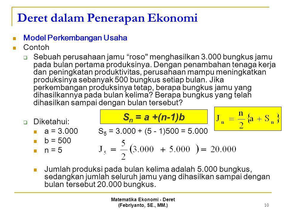 """Matematika Ekonomi - Deret (Febriyanto, SE., MM.) 10 Deret dalam Penerapan Ekonomi Model Perkembangan Usaha Contoh  Sebuah perusahaan jamu """"roso"""
