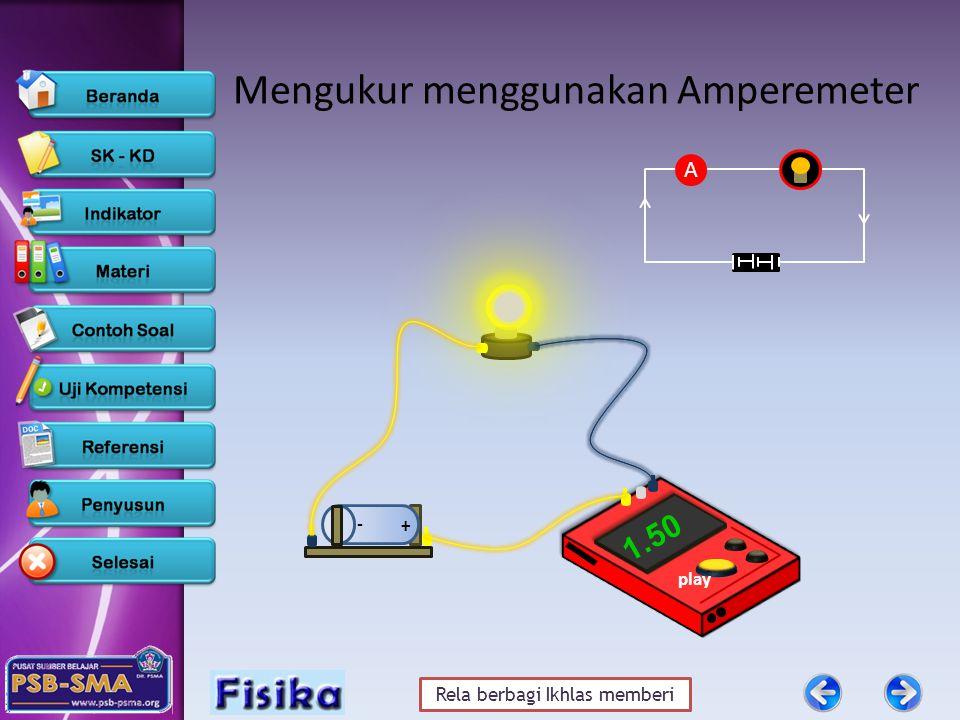 Rela berbagi Ikhlas memberi Mengukur menggunakan Amperemeter + - 1.50 A play