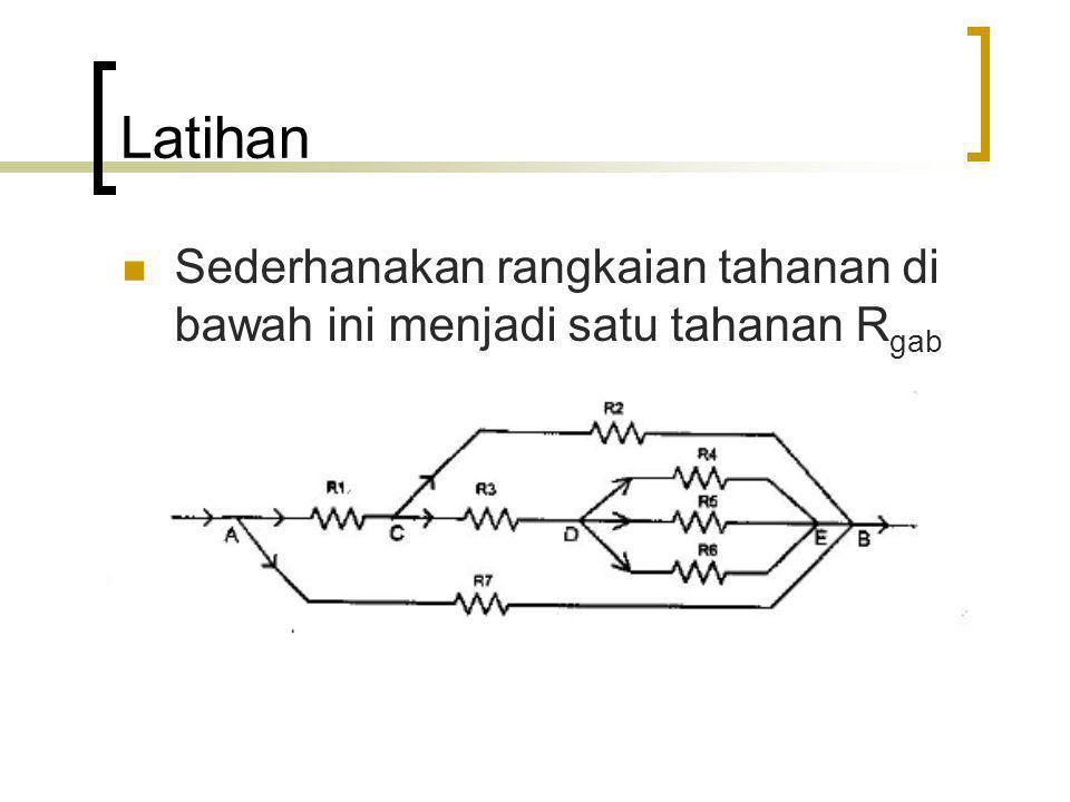 Rangkaian listrik searah Elemen (E): pemberi beda potensial (=gaya gerak listrik) Tahanan dalam (R d ): tahanan yang diberikan oleh suatu elemen Tahanan luar (R L ): tahanan di luar elemen Tahanan jepit (K): tahanan yang diterima oleh R L (dalam gambar di samping K=V AB )