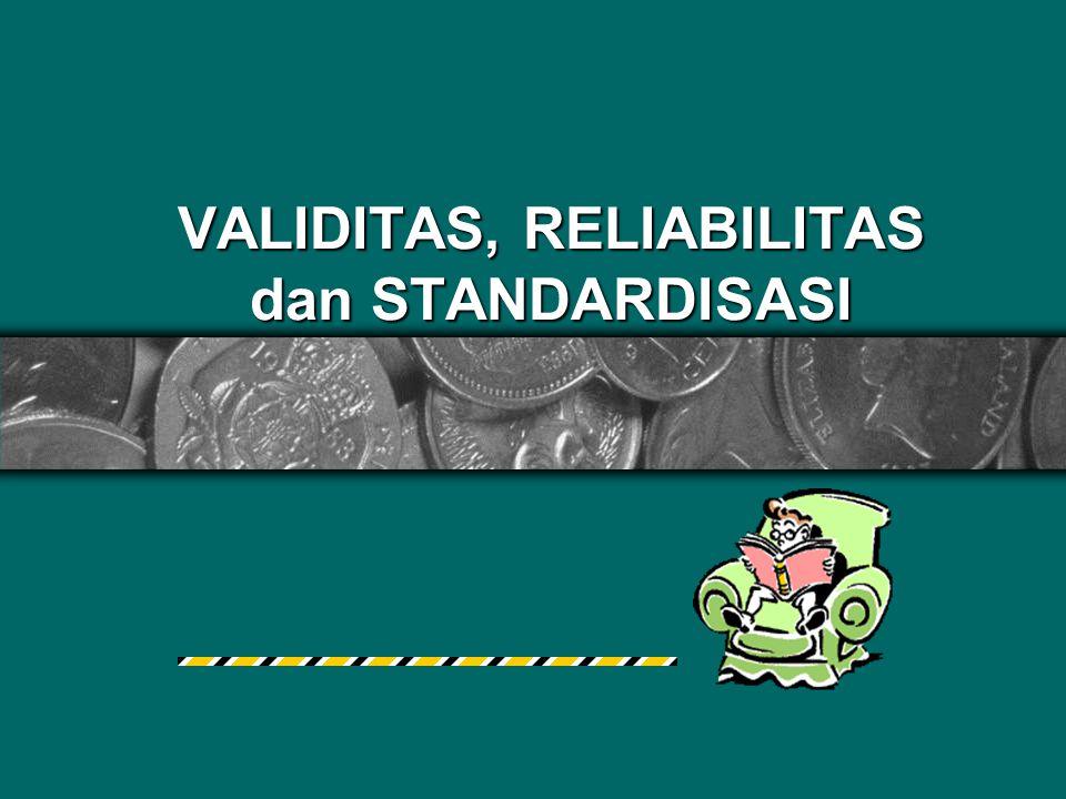 VALIDITAS Criterion-related Validity  Untuk mengetahui criterion-related validity dengan cara analisis statistik, yaitu dengan melalui pendekatan Multitrait-multimethod (Azwar, 1986) atau Korelasi Product-Moment {meng- korelasi antara alat ukur yang dipersoalkan (prediktor) dengan alat ukur lain (kriterium) yang dianggap sudah memiliki validitas dan reliabilitas yang baik}