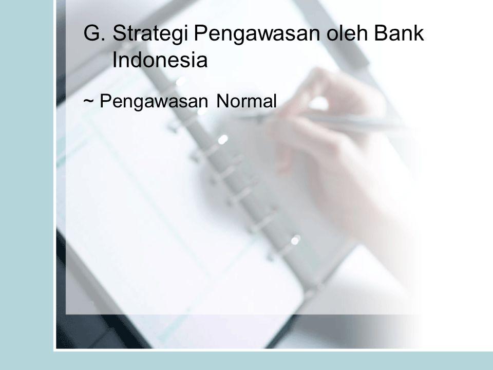 G. Strategi Pengawasan oleh Bank Indonesia ~ Pengawasan Normal