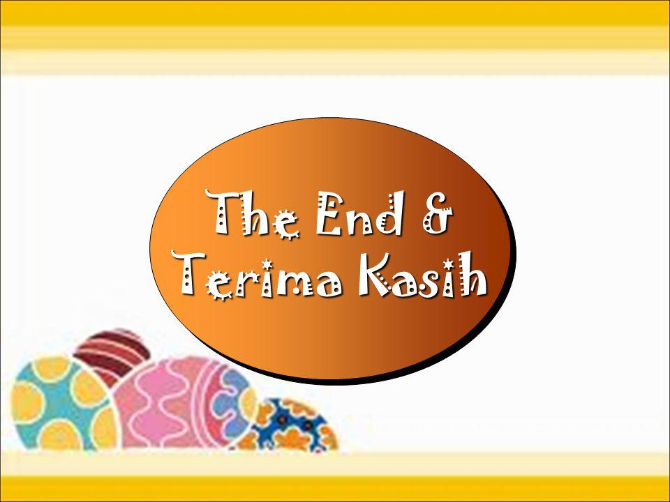 The End & Terima Kasih The End & Terima Kasih