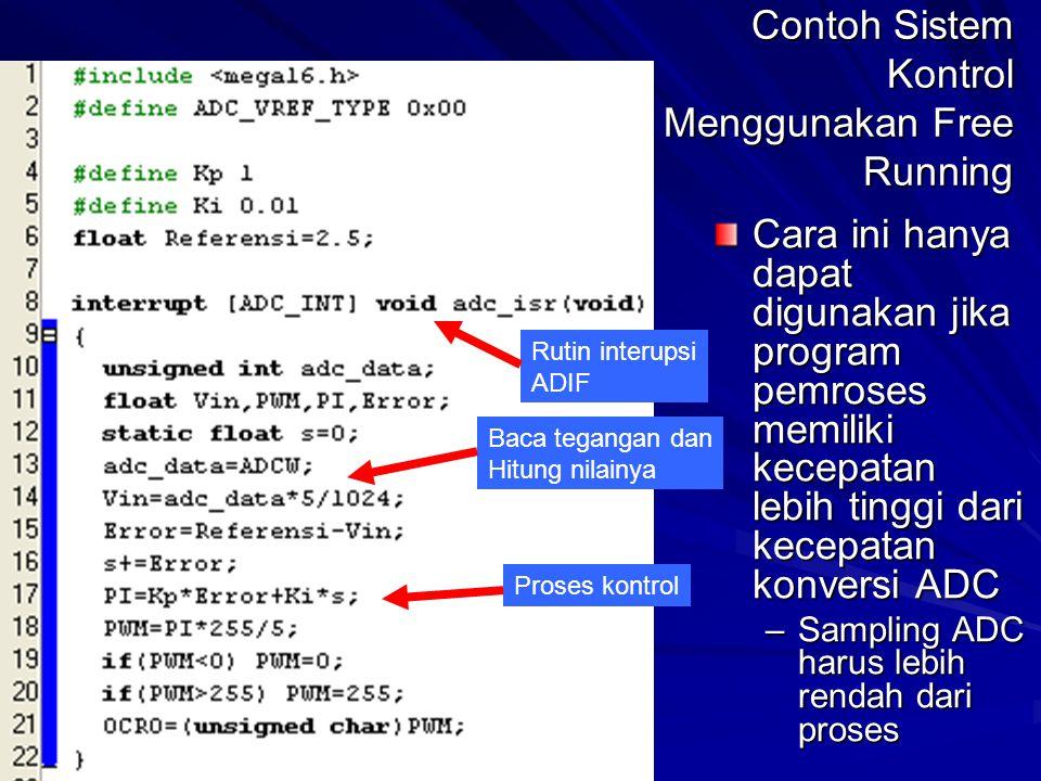 Contoh Sistem Kontrol Menggunakan Free Running Cara ini hanya dapat digunakan jika program pemroses memiliki kecepatan lebih tinggi dari kecepatan kon