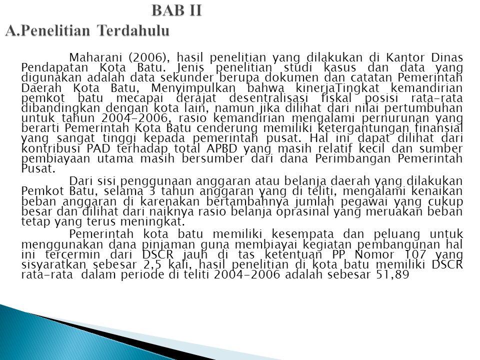 Maharani (2006), hasil penelitian yang dilakukan di Kantor Dinas Pendapatan Kota Batu.