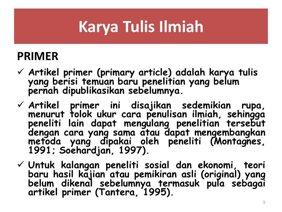 Karya Tulis Ilmiah PRIMER Artikel primer (primary article) adalah karya tulis yang berisi temuan baru penelitian yang belum pernah dipublikasikan sebe