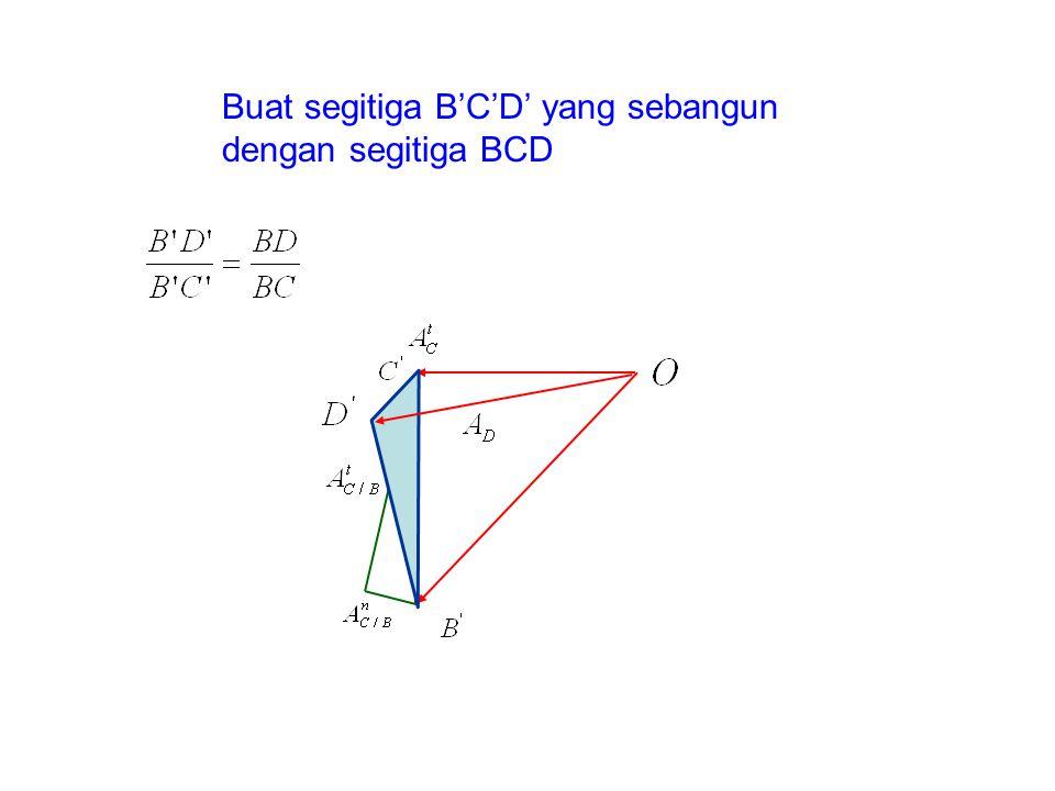 Buat segitiga B'C'D' yang sebangun dengan segitiga BCD