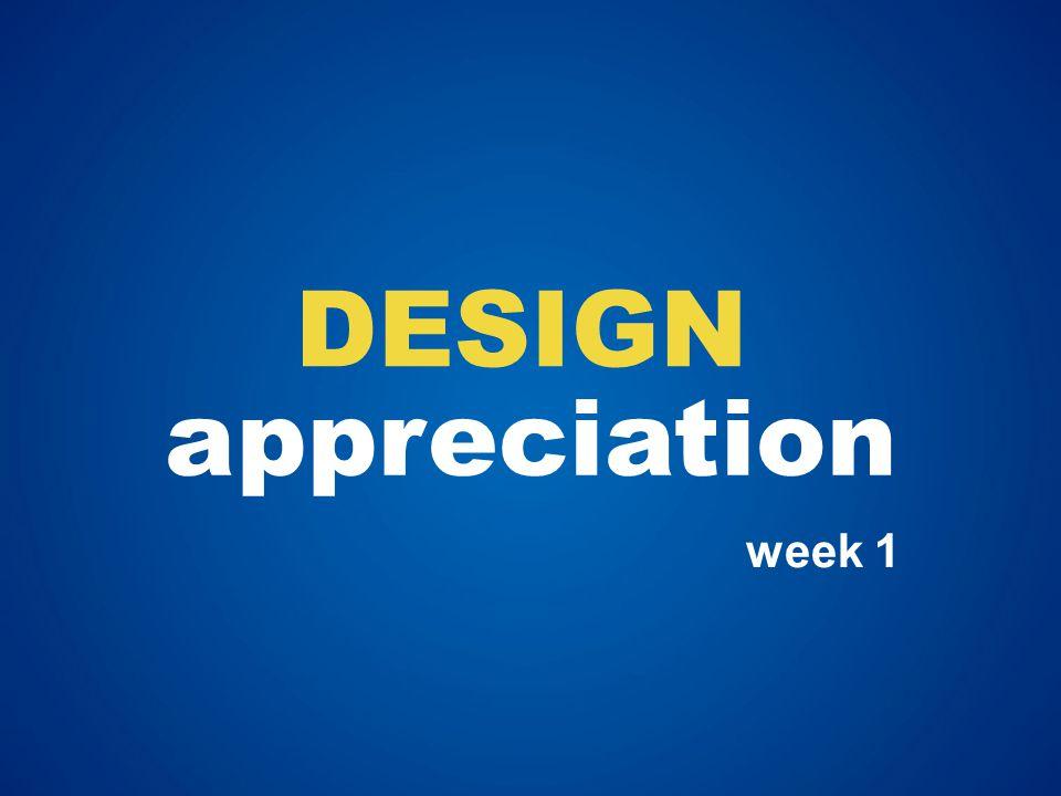 appreciation DESIGN week 1