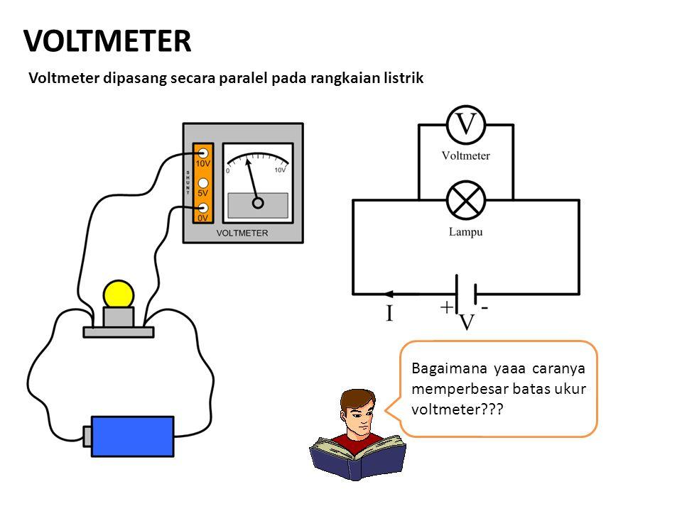 VOLTMETER Voltmeter dipasang secara paralel pada rangkaian listrik Bagaimana yaaa caranya memperbesar batas ukur voltmeter???