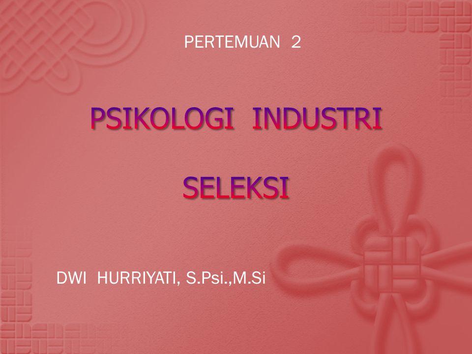 PERTEMUAN 2 DWI HURRIYATI, S.Psi.,M.Si