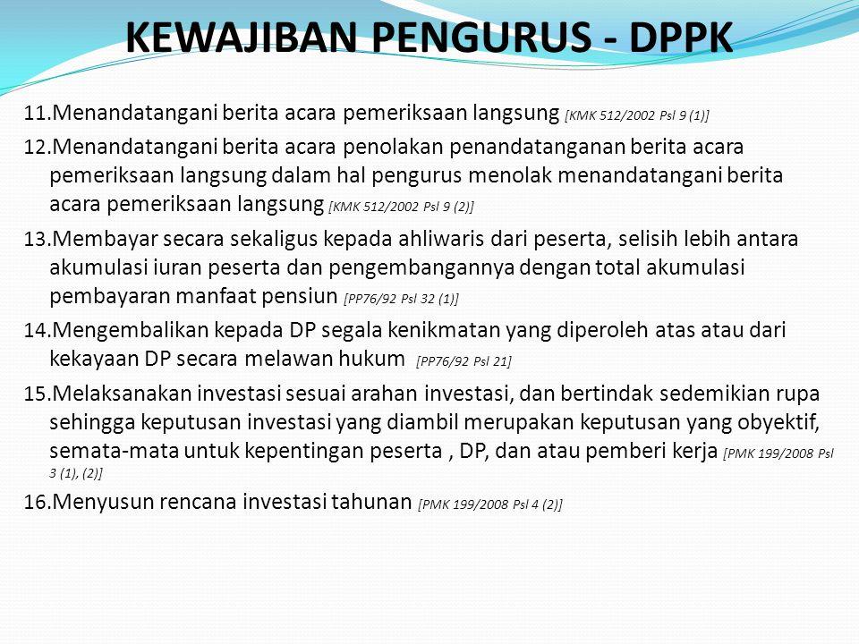 KEWAJIBAN PENGURUS - DPPK 11. Menandatangani berita acara pemeriksaan langsung [KMK 512/2002 Psl 9 (1)] 12. Menandatangani berita acara penolakan pena
