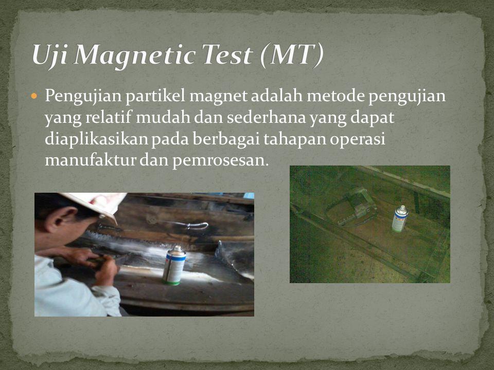 Pengujian partikel magnet adalah metode pengujian yang relatif mudah dan sederhana yang dapat diaplikasikan pada berbagai tahapan operasi manufaktur dan pemrosesan.