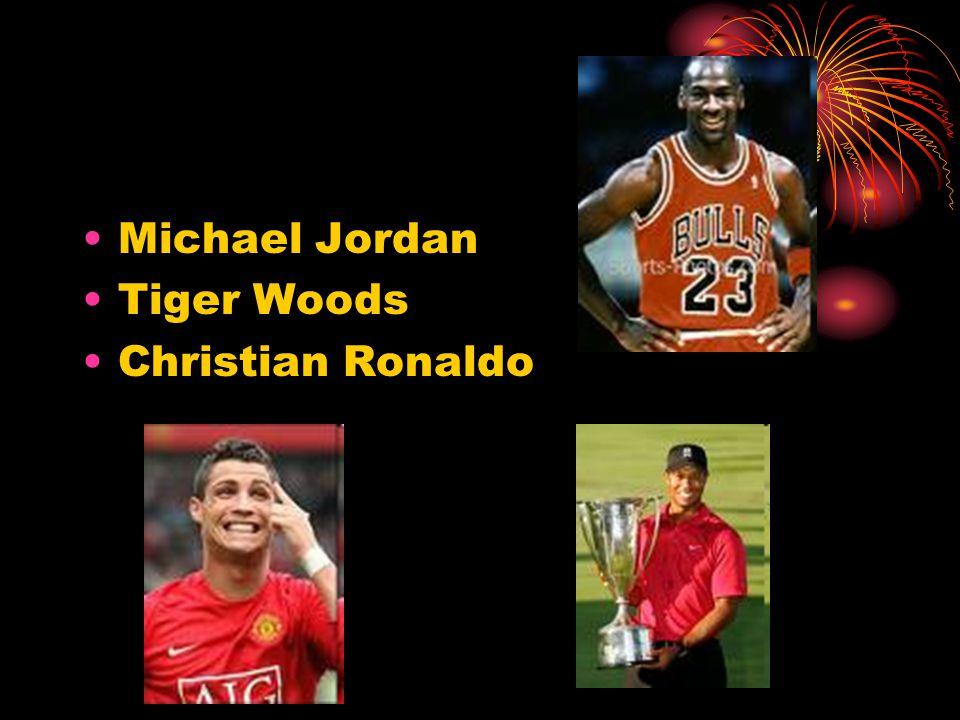 Michael Jordan Tiger Woods Christian Ronaldo