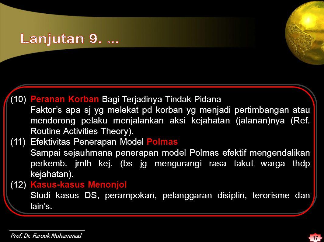 (10) Peranan Korban Bagi Terjadinya Tindak Pidana Faktor's apa sj yg melekat pd korban yg menjadi pertimbangan atau mendorong pelaku menjalankan aksi kejahatan (jalanan)nya (Ref.