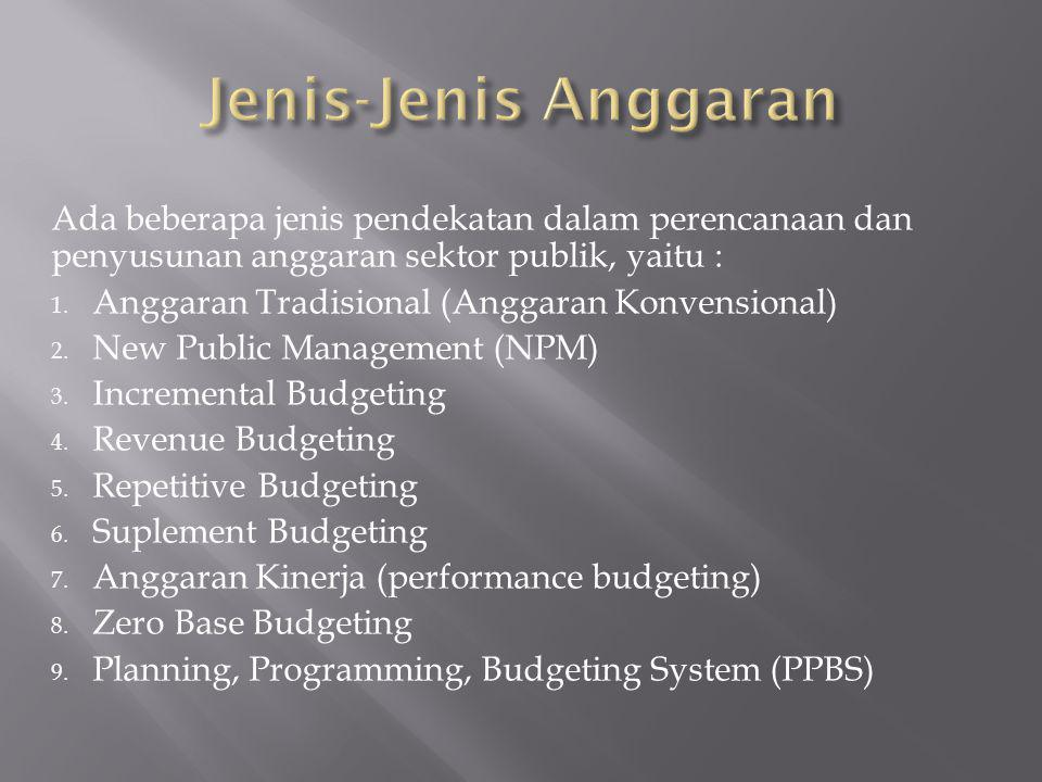 Ada beberapa jenis pendekatan dalam perencanaan dan penyusunan anggaran sektor publik, yaitu : 1.