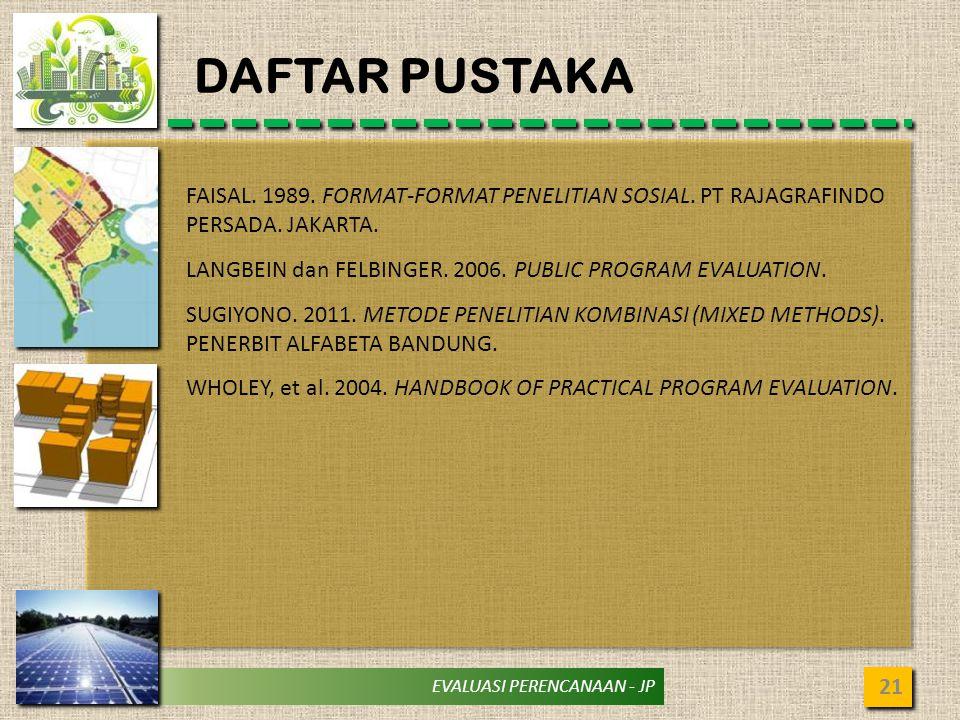 EVALUASI PERENCANAAN - JP DAFTAR PUSTAKA 21 FAISAL.