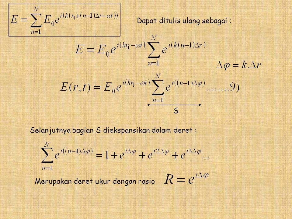 Dapat ditulis ulang sebagai : Selanjutnya bagian S diekspansikan dalam deret : Merupakan deret ukur dengan rasio S