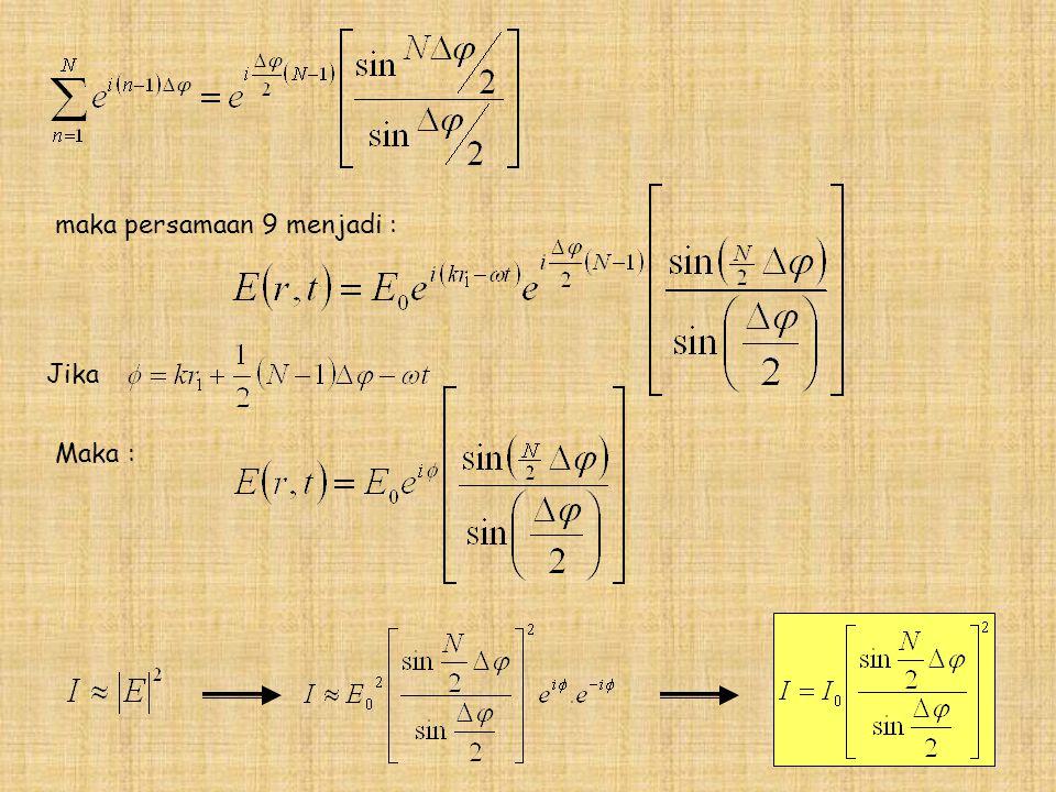 maka persamaan 9 menjadi : Jika Maka :