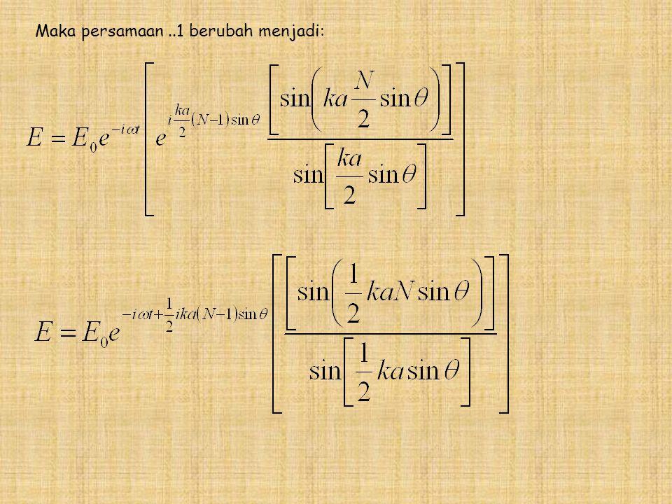 Maka persamaan..1 berubah menjadi: