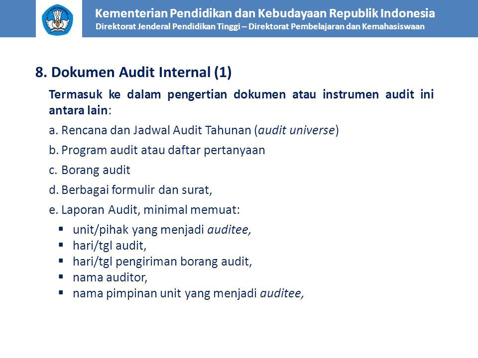 Kementerian Pendidikan dan Kebudayaan Republik Indonesia Direktorat Jenderal Pendidikan Tinggi – Direktorat Pembelajaran dan Kemahasiswaan 8. Dokumen