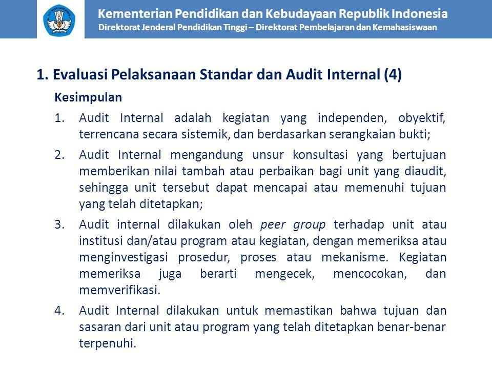 Kementerian Pendidikan dan Kebudayaan Republik Indonesia Direktorat Jenderal Pendidikan Tinggi – Direktorat Pembelajaran dan Kemahasiswaan 1. Evaluasi