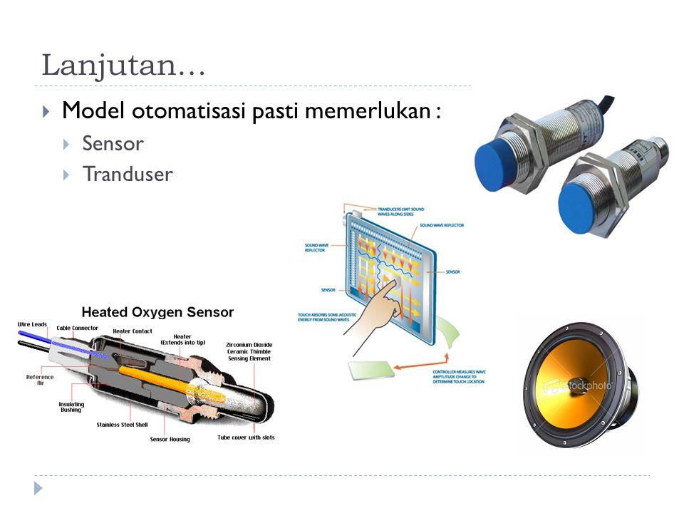 Input sistem kendali  Berupa besaran:  Fisika  Kimia  mekanik Besaran listrik