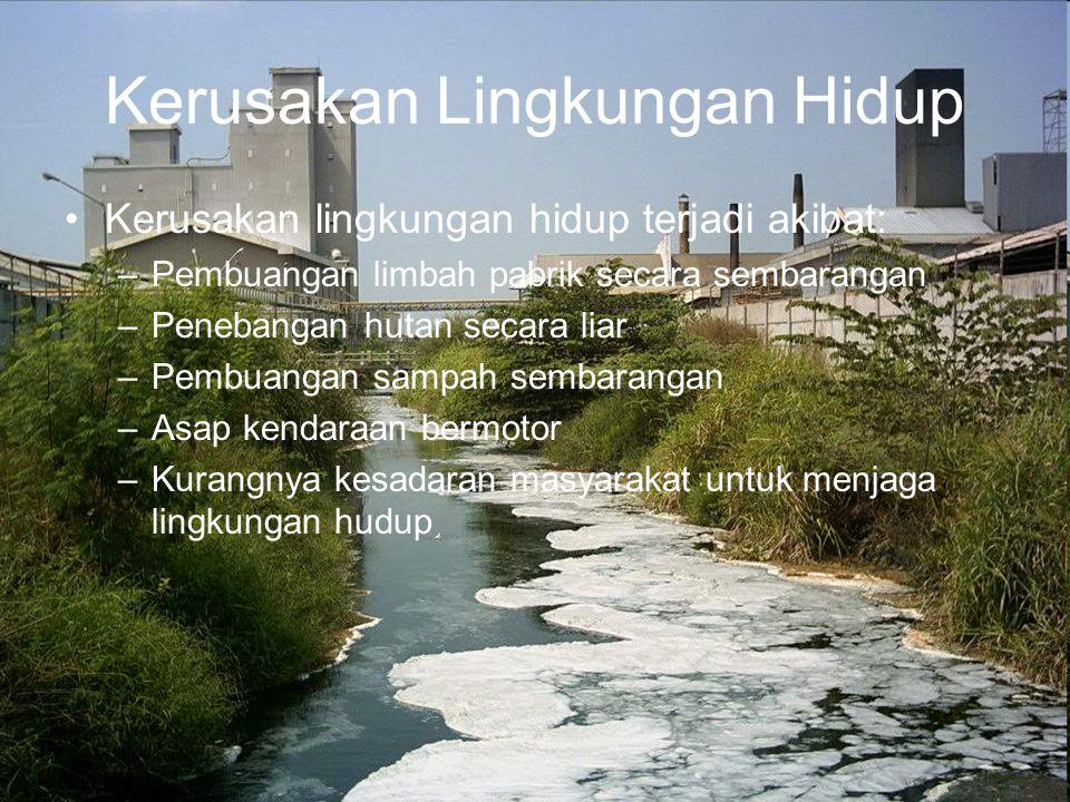 Pelestarian Lingkungan Hidup Pelestarian lingkungan hidup adalah perlindungan lingkungan hidup dari pencemaran, bising, pemanasan global, dll.