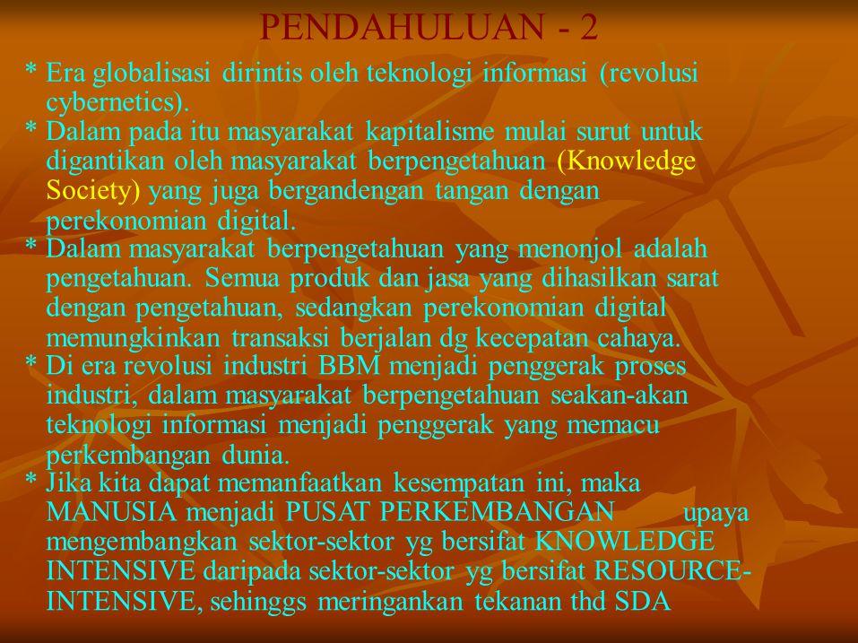 PENDAHULUAN - 3 * Dengan mempertimbangkan latar belakang sejarah bangsa Indonesia dan gelombang era globalisasi, maka bangsa Indonesia harus merintis ke arah pembentukan masyarakat terbuka.