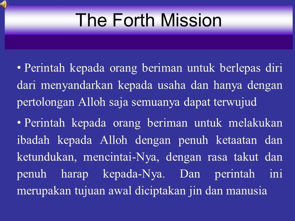 Perintah kepada orang beriman untuk berlepas diri dari menyandarkan kepada usaha dan hanya dengan pertolongan Alloh saja semuanya dapat terwujud Perin