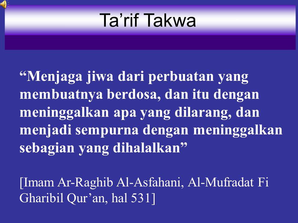 """""""Menjaga jiwa dari perbuatan yang membuatnya berdosa, dan itu dengan meninggalkan apa yang dilarang, dan menjadi sempurna dengan meninggalkan sebagian"""