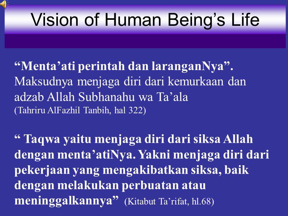Karena menjadi orang bertaqwa di sisi Allah merupakan kesuksesan tertinggi dari seorang hamba, maka layak jika berupaya menjadi orang yang paling bertaqwa di sisi Allah Ta'ala menjadi VISI hidup seorang muslim