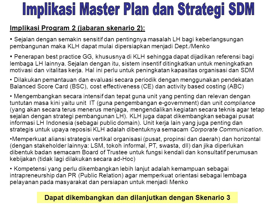 Implikasi Program 3 (jabaran skenario 3): Pelaksanaan program strategi aliansi yang lebih intensif dengan seluruh stakeholder.