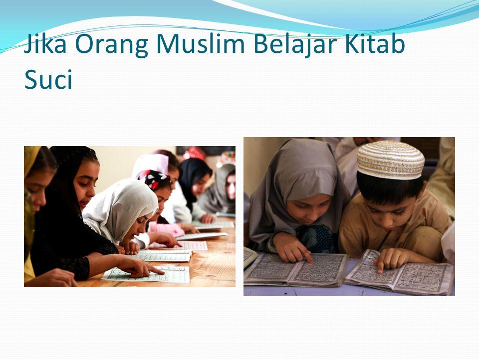 Jika Orang Muslim Belajar Kitab Suci