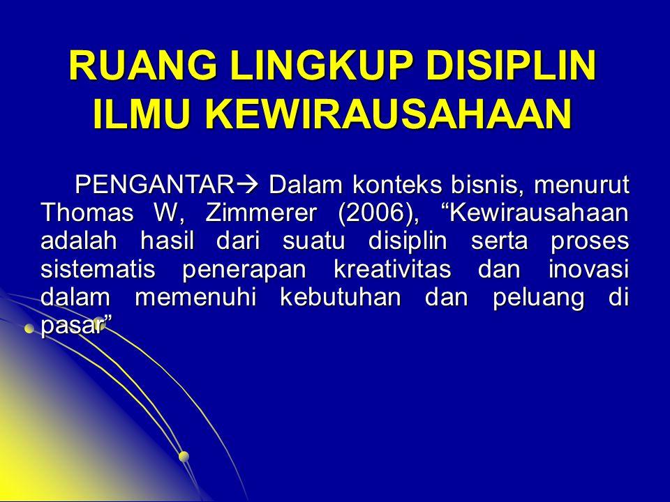 Soeharto Prawirokusumo (2007) mengatakan bahwa, pendidikan kewirausahaan telah diajarkan sebagai suatu disiplin ilmu tersendiri yang independen, karena: 1.