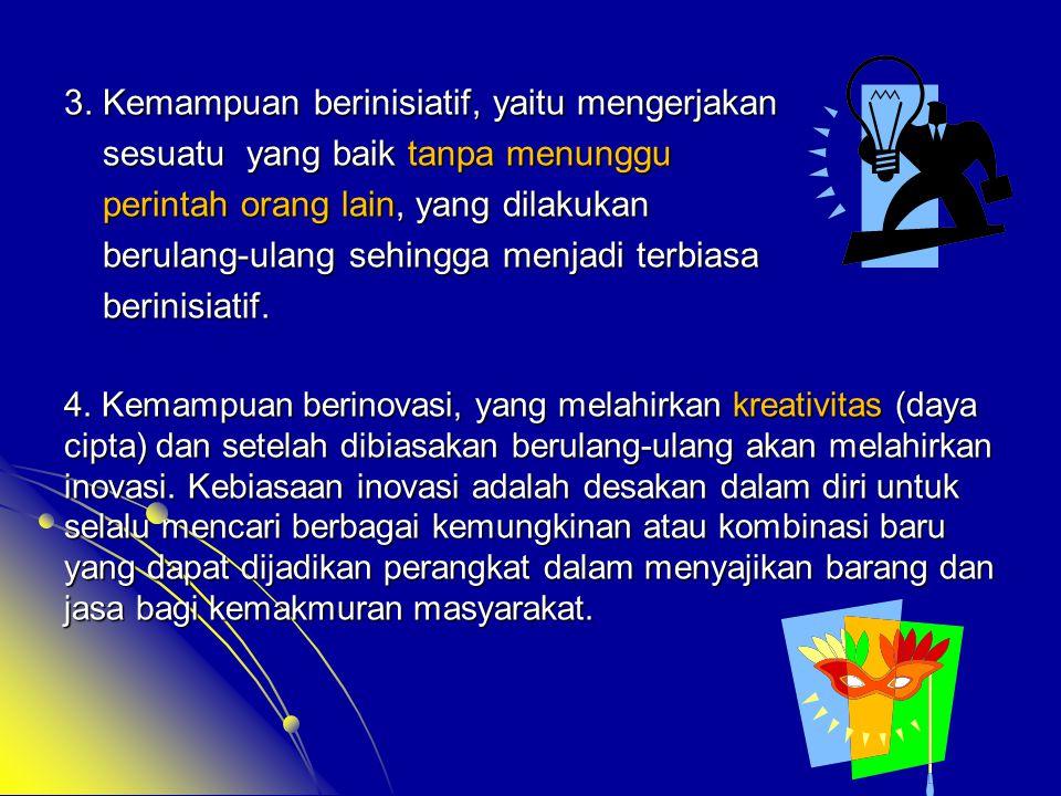 7.Kewirausahaan adalah proses dinamis atas penciptaan tambahan kekayaan.