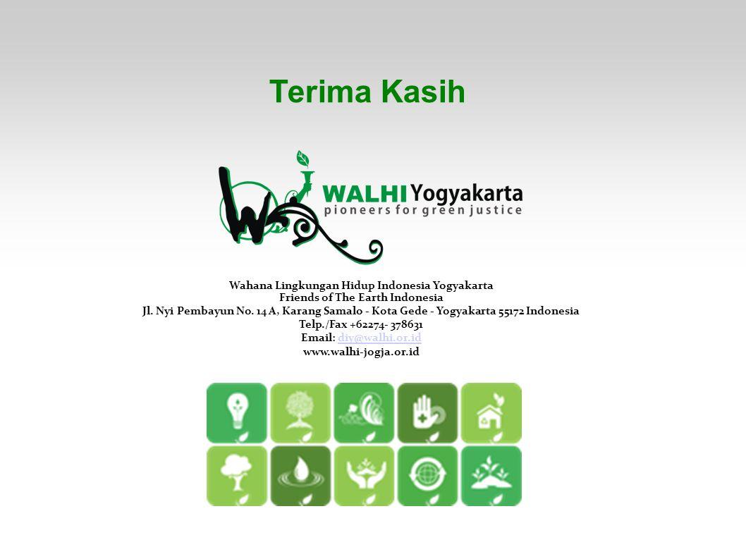 Terima Kasih Wahana Lingkungan Hidup Indonesia Yogyakarta Friends of The Earth Indonesia Jl. Nyi Pembayun No. 14 A, Karang Samalo - Kota Gede - Yogyak