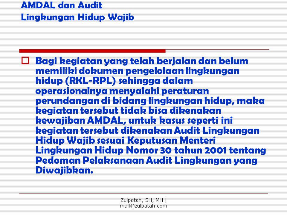 AMDAL dan Audit Lingkungan Hidup Wajib  Bagi kegiatan yang telah berjalan dan belum memiliki dokumen pengelolaan lingkungan hidup (RKL-RPL) sehingga