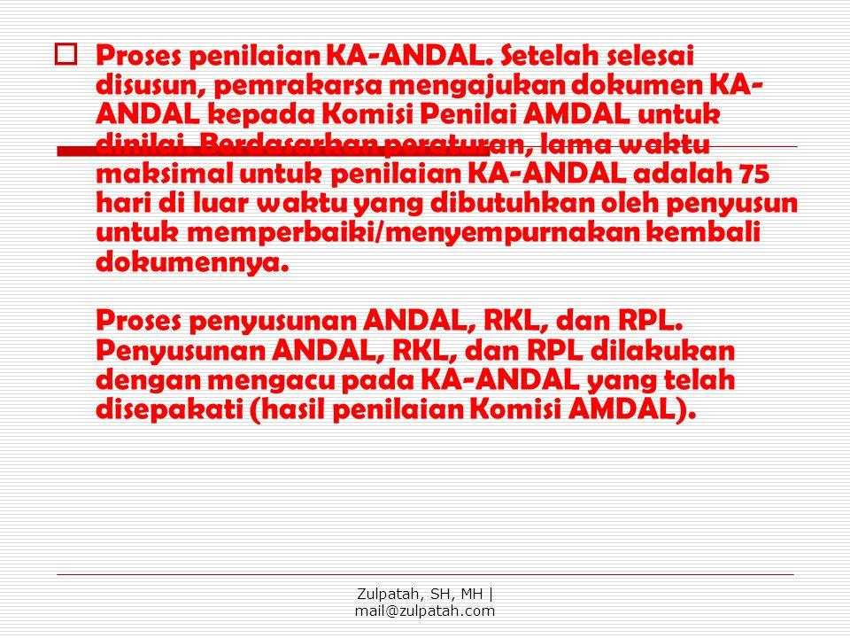  Proses penilaian KA-ANDAL. Setelah selesai disusun, pemrakarsa mengajukan dokumen KA- ANDAL kepada Komisi Penilai AMDAL untuk dinilai. Berdasarkan p
