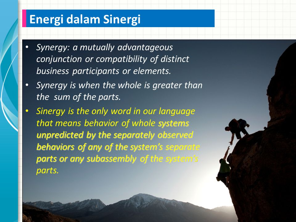 Synergy: a mutually advantageous conjunction or compatibility of distinct business participants or elements.