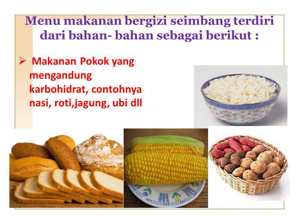 Setiap orang memerlukan makanan yang bergizi agar pertumbuhan dan perkembangannya berlangsung dengan baik. Makanan bergizi adalah makanan yang mengand