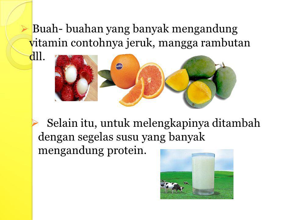  Lauk pauk yang banyak mengandung protein dan lemak contohnya daging, ikan, telur, tahu dan tempe.  Sayur – mayur yang banyak mengandung vitamin dan