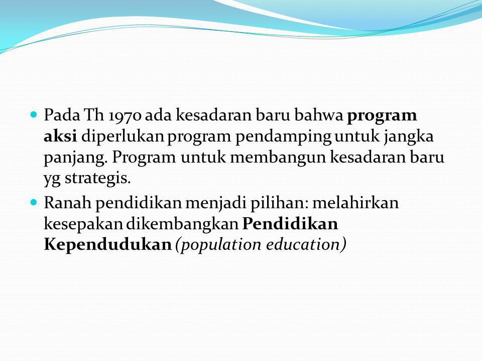 Pada Th 1970 ada kesadaran baru bahwa program aksi diperlukan program pendamping untuk jangka panjang.