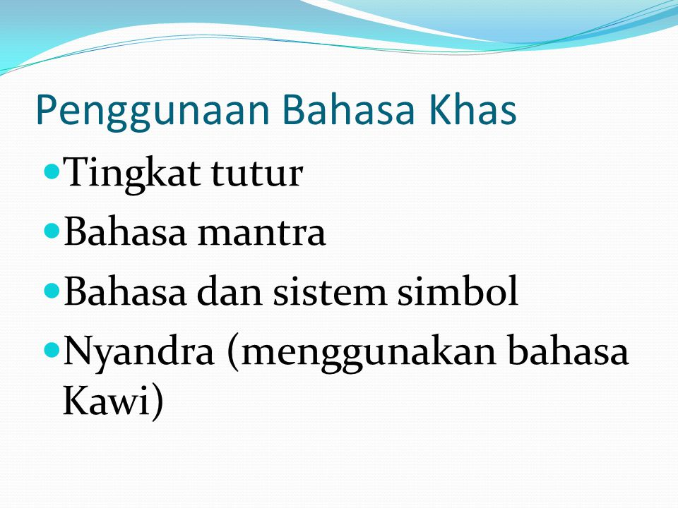 Penggunaan Bahasa Khas Tingkat tutur Bahasa mantra Bahasa dan sistem simbol Nyandra (menggunakan bahasa Kawi)