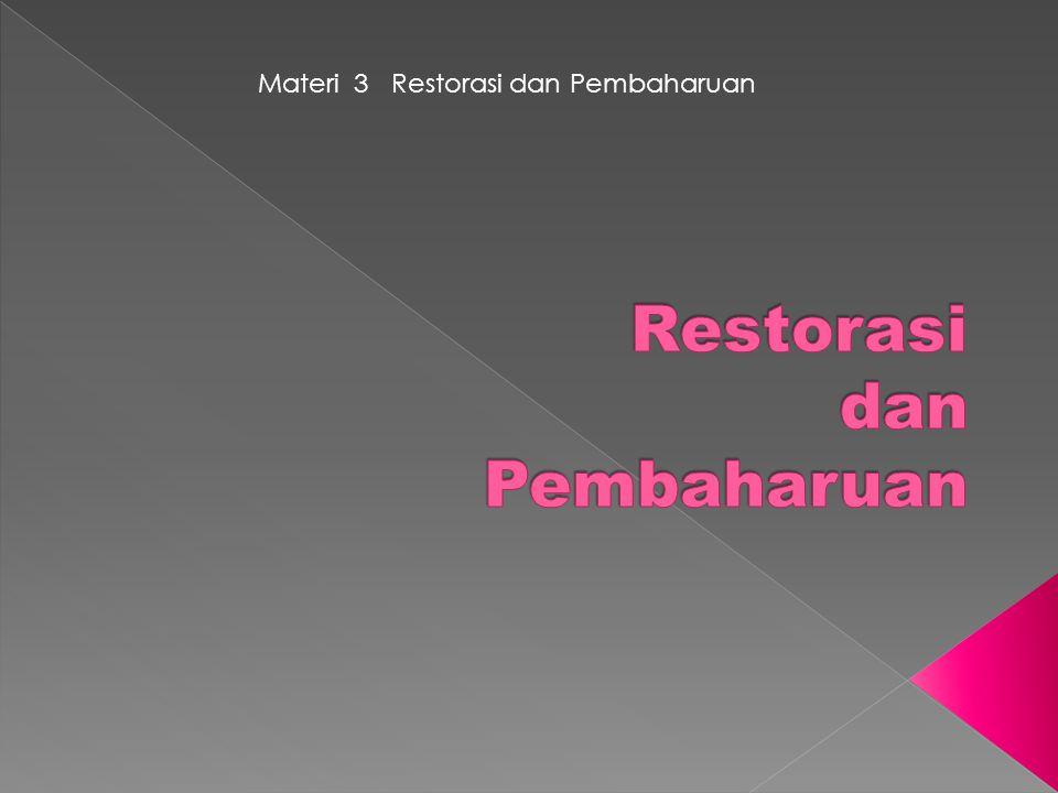 Materi 3 Restorasi dan Pembaharuan