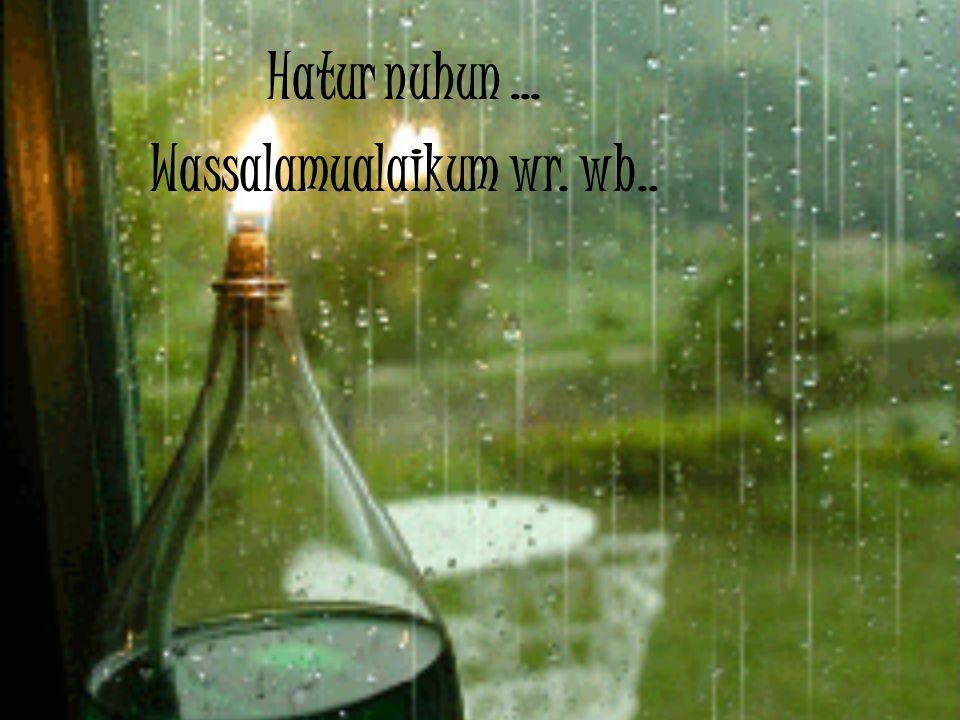 Hatur nuhun … Wassalamualaikum wr. wb..