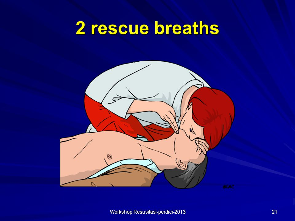 2 rescue breaths Workshop Resusitasi-perdici-2013 21