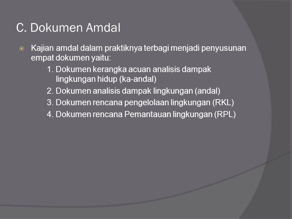 B. Kegunaan Amdal Secara umum kegunaan amdal adalah : 1. Bahan bagi perencanaan pembangunan wilayah 2. Membantu proses pengambialn keputusan tentang k
