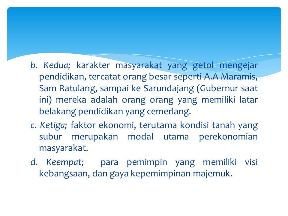  Selain itu, dalam membangun dan merawat kerukunan antar umat beragama di Sulawesi Utara, ditunjang kondisi-kondisi, seperti : a.