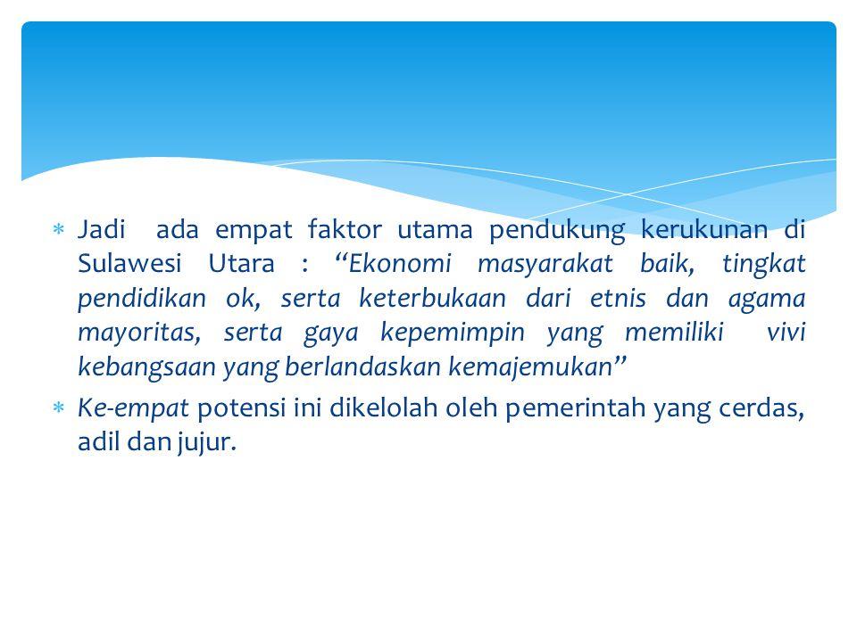b. Kedua; karakter masyarakat yang getol mengejar pendidikan, tercatat orang besar seperti A.A Maramis, Sam Ratulang, sampai ke Sarundajang (Gubernur