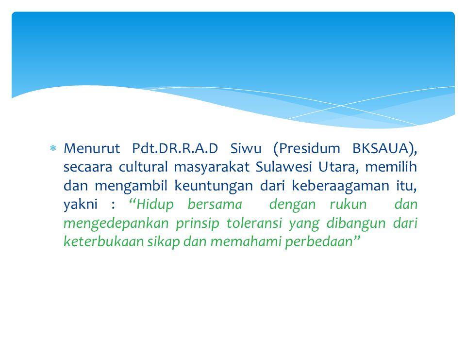  Sulawsi Utara memiliki keberagaman etnis, sedikitnya ada 4 (empat) etnis besar, seperti ;  Minahasa (30 %), Sangihe,Talaut dan Sitaro (19,8 %), Bolaang Mongondow (11,3 %), Gorontalo (7,8 %), dan Tionghoa (3 %), serta etnis lainnya.